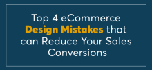 4 eCommerce Design Mistakes