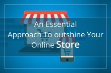 An Essential Approach To outshine Your Online Store